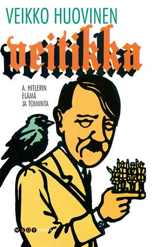 Veitikka. A. Hitlerin elämä ja toiminta - Veikko Huovinen - e-kirja | Elisa Kirja