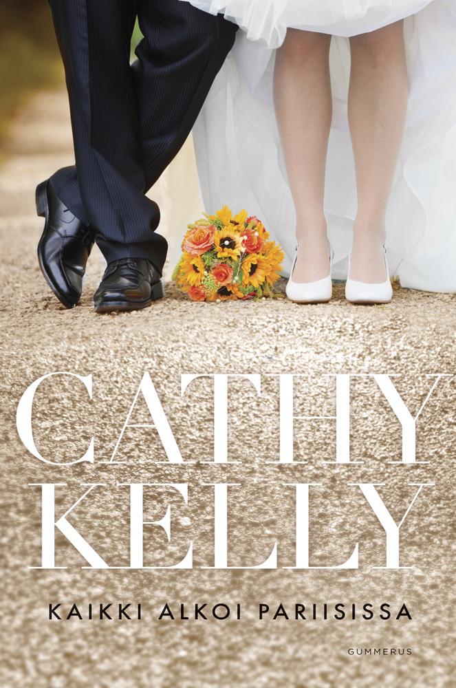 Kaikki alkoi Pariisissa  Cathy Kelly  e kirja  Elisa Kirja
