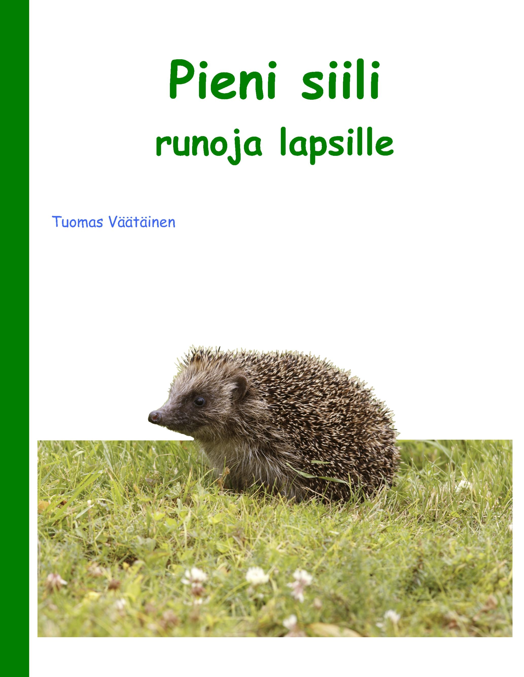 Pieni siili  runoja lapsille  Tuomas Väätäinen  e kirja