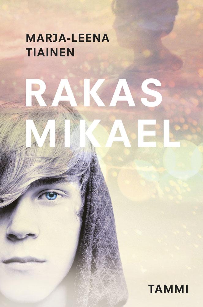 Rakas Mikael - Marja-Leena Tiainen - e-kirja | Elisa Kirja
