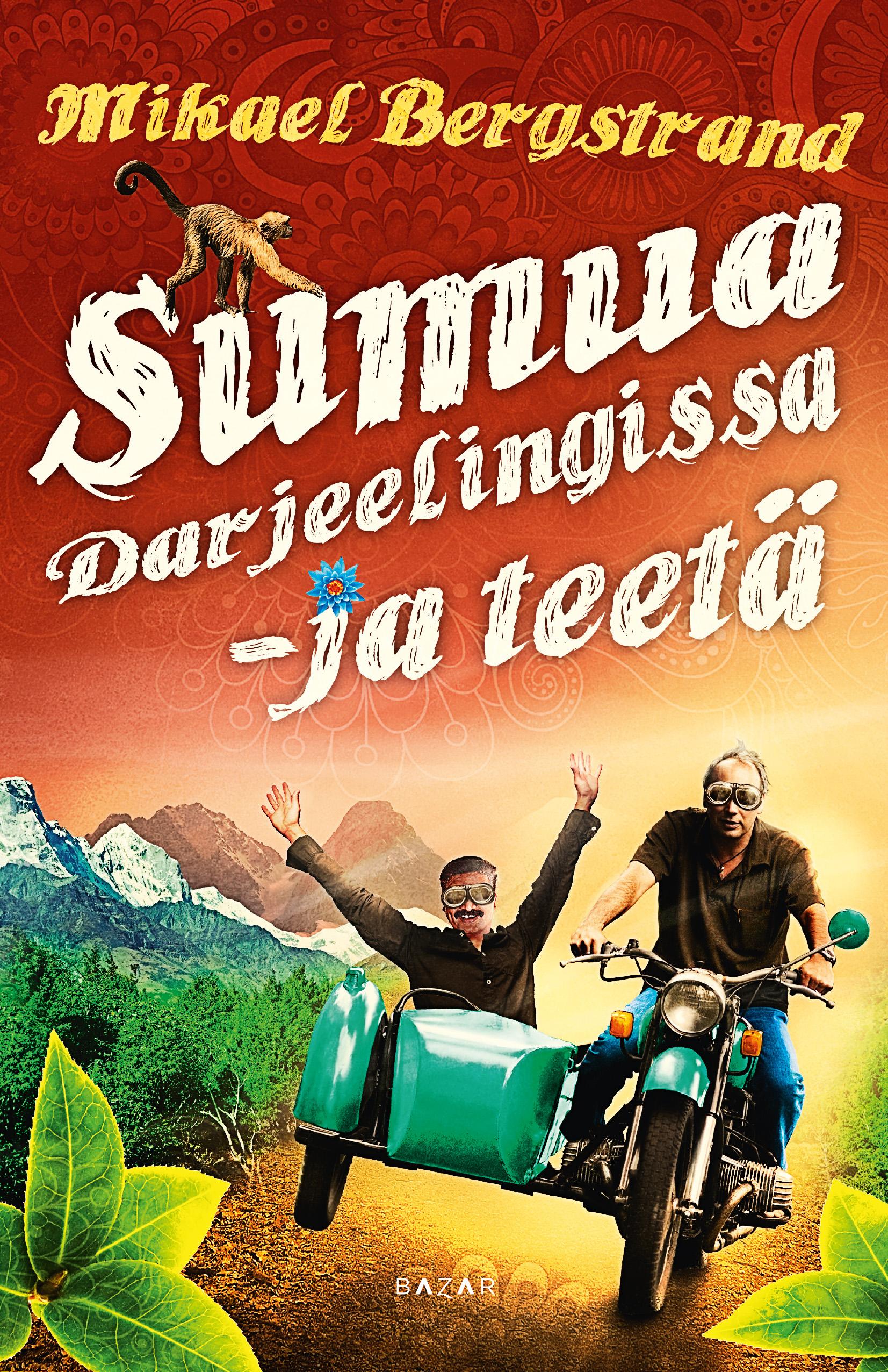 Sumua Darjeelingissa - ja teetä - Mikael Bergstrand - e-kirja | Elisa Kirja