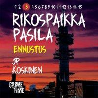 JP Koskinen - Rikospaikka Pasila 3: Ennustus, äänikirja