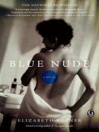 Elizabeth Rosner - Blue Nude, e-kirja