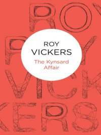 Roy Vickers - The Kynsard Affair, e-kirja