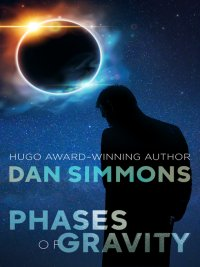 Dan Simmons - Phases of Gravity, e-kirja