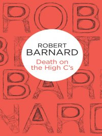 Robert Barnard - Death on the High C's, e-kirja