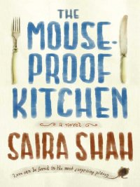Saira Shah - The Mouse-Proof Kitchen, e-kirja