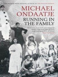 Michael Ondaatje - Running in the Family, e-kirja