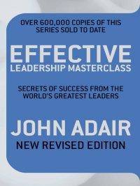 John Adair - Effective Leadership Masterclass, e-kirja