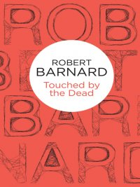 Robert Barnard - Touched by the Dead, e-kirja