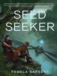 Pamela Sargent - Seed Seeker, e-kirja