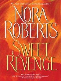 Nora Roberts - Sweet Revenge, e-kirja