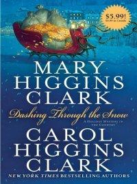 Mary Higgins Clark, Carol Higgins Clark - Dashing Through the Snow, e-kirja