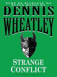 Dennis Wheatley - Strange Conflict, e-kirja