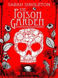Sarah Singleton - The Poison Garden, e-kirja