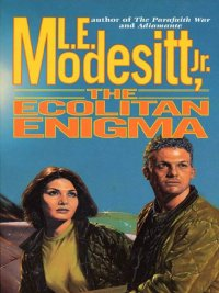 L. E. Modesitt, Jr. - The Ecolitan Enigma, e-kirja
