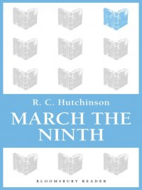 R. C. Hutchinson - March the Ninth, e-kirja