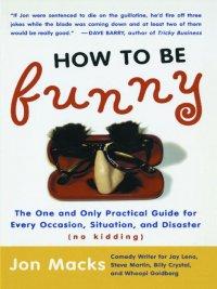 Jon Macks - How to Be Funny, e-kirja