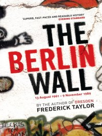 Frederick Taylor - The Berlin Wall, e-kirja
