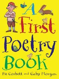 Pie Corbett, Gaby Morgan - A First Poetry Book (Macmillan Poetry), e-kirja