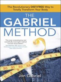 Jon Gabriel - The Gabriel Method, e-kirja