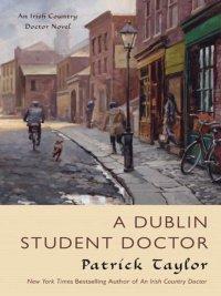 Patrick Taylor - A Dublin Student Doctor, e-kirja