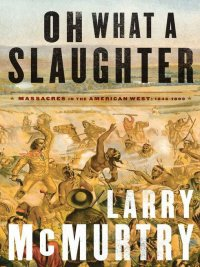 Larry McMurtry - Oh What a Slaughter, e-kirja