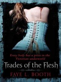 Faye L. Booth - Trades of the Flesh, e-kirja
