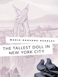 Maria Dahvana Headley - The Tallest Doll in New York City, e-kirja