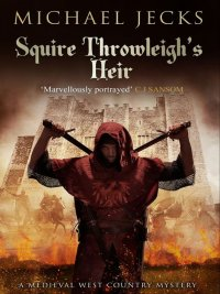 Michael Jecks - Squire Throwleigh's Heir, e-kirja