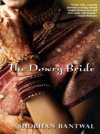 Shobhan Bantwal - The Dowry Bride, e-kirja