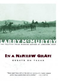 Larry McMurtry - In a Narrow Grave, e-kirja