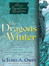 James A. Owen - The Dragons of Winter, e-kirja