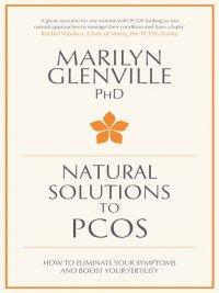 Marilyn Glenville - Natural Solutions to PCOS, e-kirja