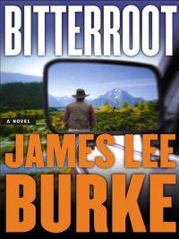 James Lee Burke - Bitterroot, e-kirja