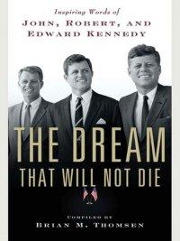 Brian M. Thomsen - The Dream That Will Not Die, e-kirja