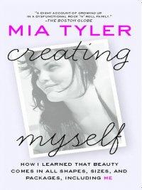 Mia Tyler - Creating Myself, e-kirja