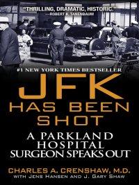 Charles A. Crenshaw M.D., Jens Hansen - JFK Has Been Shot, e-kirja