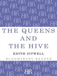 Edith Sitwell - The Queens and the Hive, e-kirja