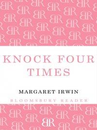 Margaret Irwin - Knock Four Times, e-kirja