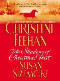 Christine Feehan, Susan Sizemore - The Shadows of Christmas Past, e-kirja