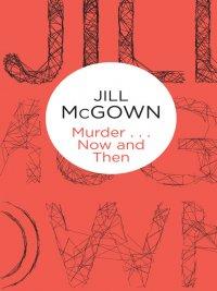 Jill McGown - Murder... Now and Then, e-kirja