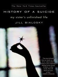 Jill Bialosky - History of a Suicide, e-kirja