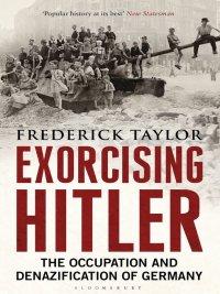 Frederick Taylor - Exorcising Hitler, e-kirja