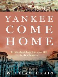 William Craig - Yankee Come Home, e-kirja