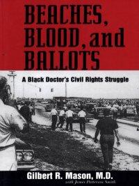 Gilbert R. Mason, M.D., James Patterson Smith - Beaches, Blood, and Ballots, e-kirja