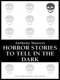 Anthony Masters - Horror Stories to Tell in the Dark, e-kirja