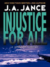 J. A. Jance - Injustice for All, e-kirja