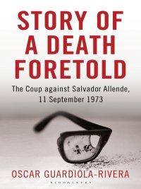 Oscar Guardiola-Rivera - Story of a Death Foretold, e-kirja
