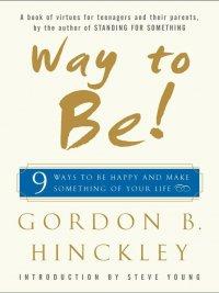 Gordon B. Hinckley - Way to Be!, e-kirja